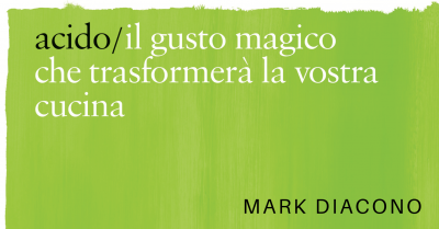 acido mark diacono cucina cibo sour edt food libri