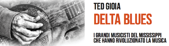 Delta Blues Ted Gioia Francesco Martinelli