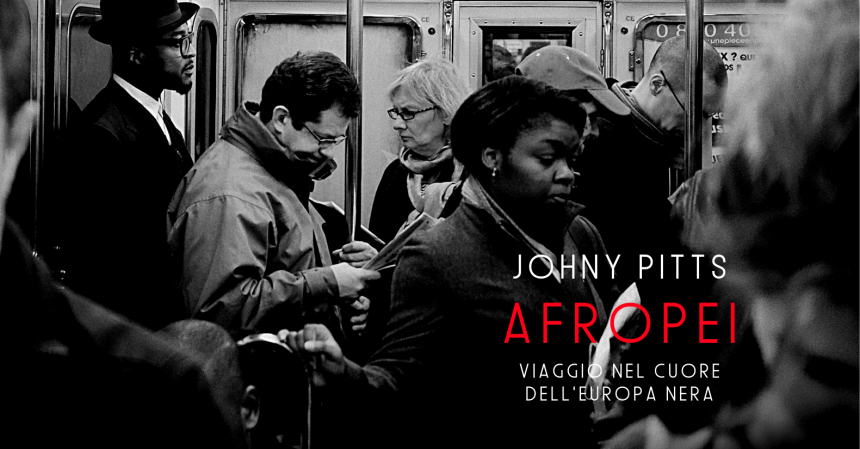 afropei johny pitts narrazioni edt libro europa viaggio narrativa