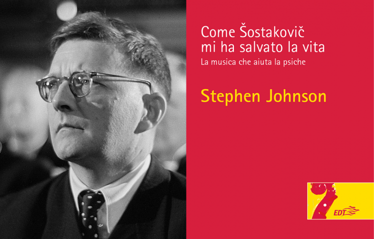 Dmitrij Šostakovič Stephen Johnson Come Šostakovič mi ha salvato la vita libro edt musica