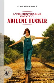 Copertina di L'indimenticabile estate di Abilene Tucker