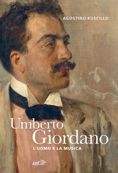 Copertina di Umberto Giordano. La vita e le opere
